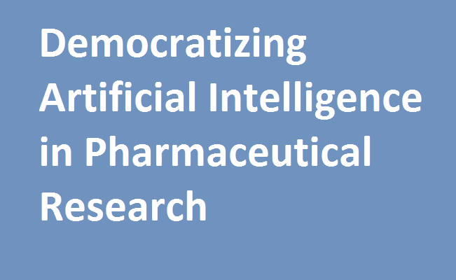 Democratizing Artificial Intelligence For Pharmaceutical Research