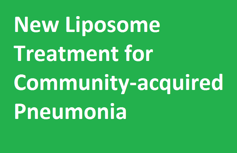 New Liposome Treatment for Community-acquired Pneumonia