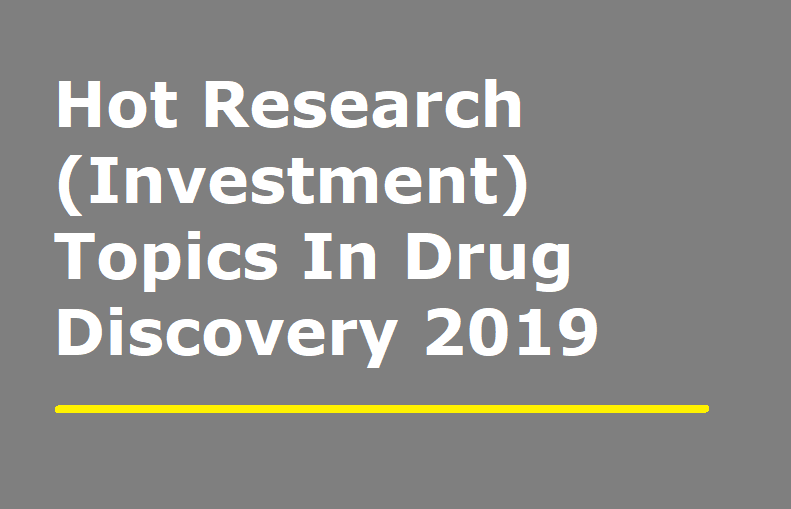 """Hot"" Research Areas in Drug Discovery - 2019"