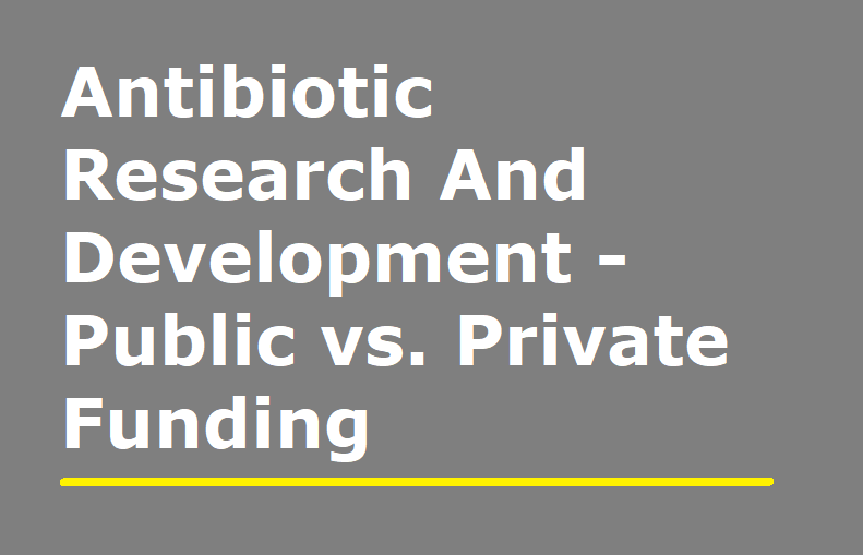 Antibiotic Research and Development - Public …