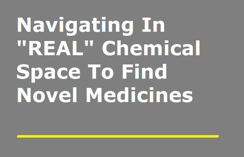 Navigating In REAL Chemical Space To Find Novel Medicines (Now 3.8 Billion Molecules)