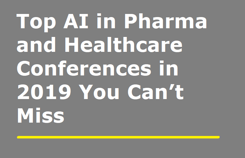 Best AI Conferences in 2019 For Pharmaceutical and Healthcare