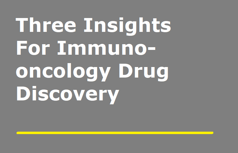 Three Insights For Immuno-oncology Drug Discovery