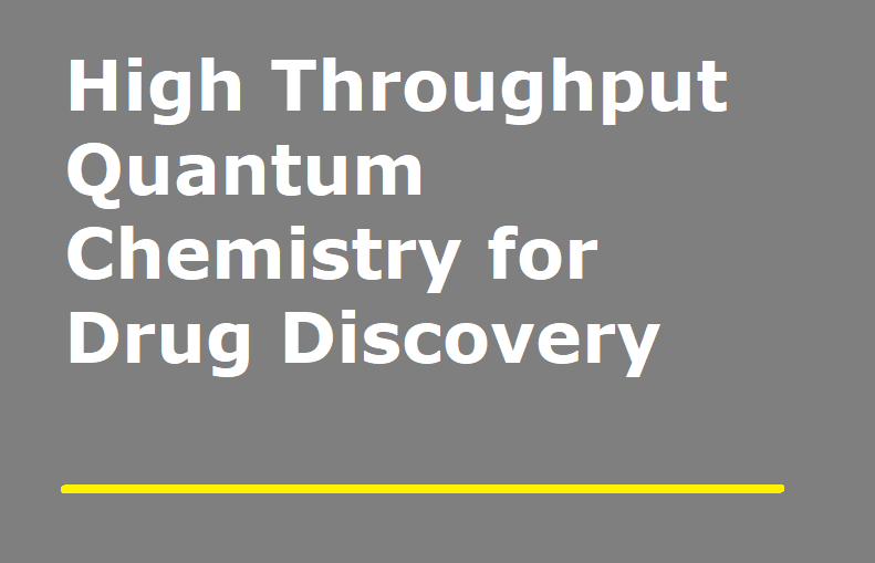 [White paper] High Throughput Quantum Chemistry for Drug Discovery - Towards Reaction Screening
