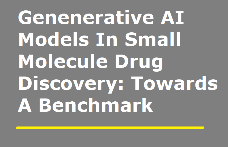 Genenerative AI Models In Small Molecule Drug Discovery: The Open Challenge To Create A Unified Benchmark