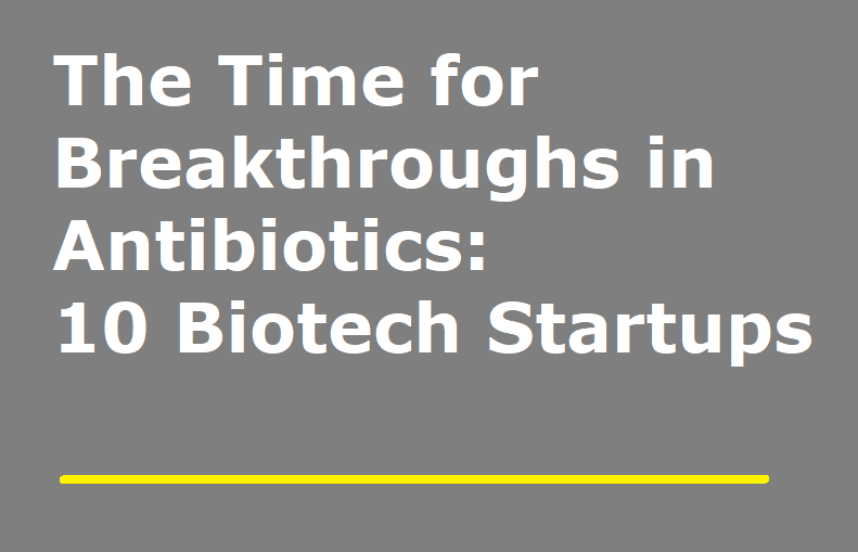 The Time for Breakthroughs in Antibiotics: …