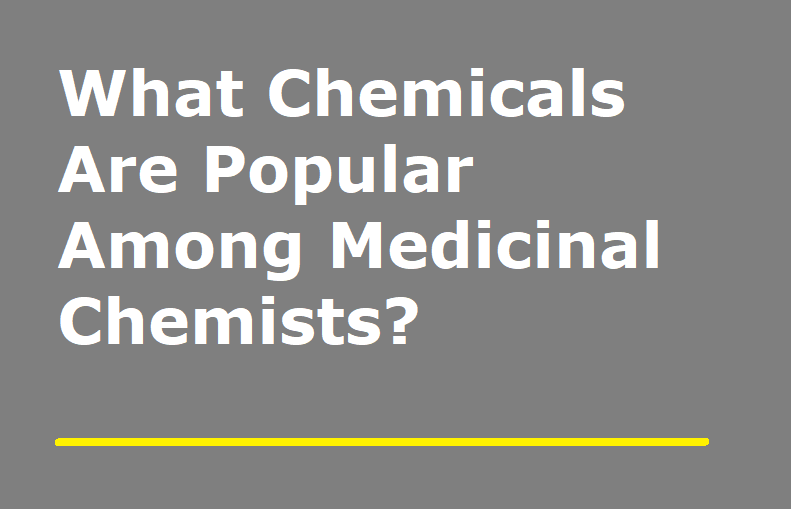 What Chemicals Are Popular Among Medicinal …