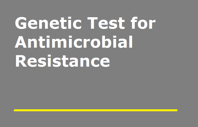 Genetic Test for Antimicrobial Resistance