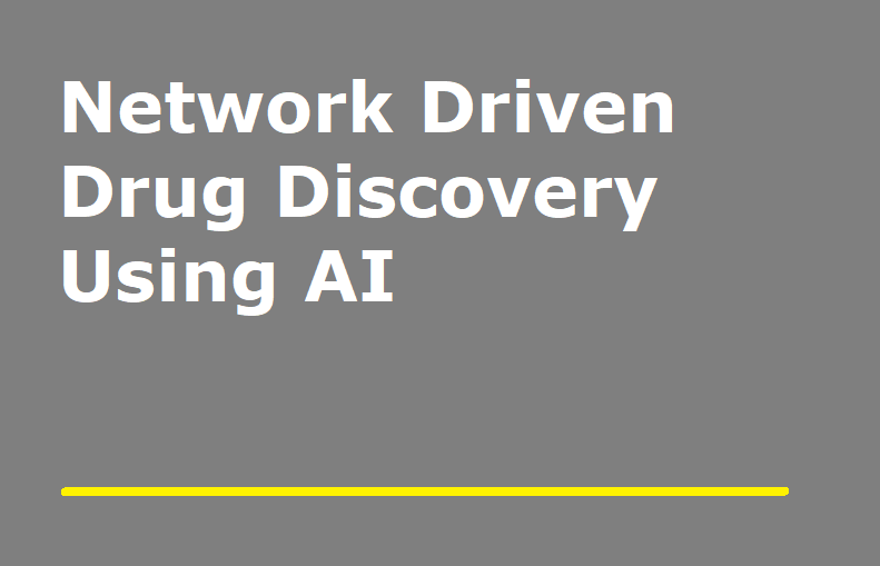 Network Driven Drug Discovery Using AI