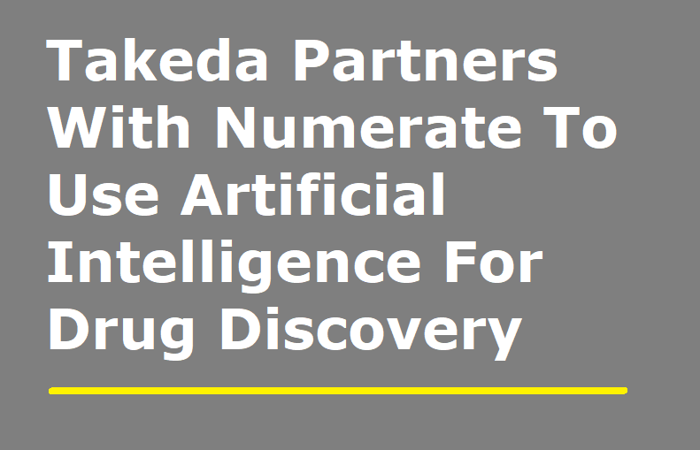 Takeda Partners With Numerate To Use Artificial Intelligence For Drug Discovery