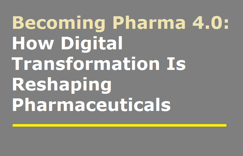 Becoming Pharma 4.0: How Digital Transformation Is Reshaping Pharmaceuticals
