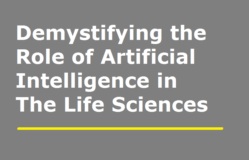 [Interview]  Demystifying the Role of Artificial Intelligence in The Life Sciences