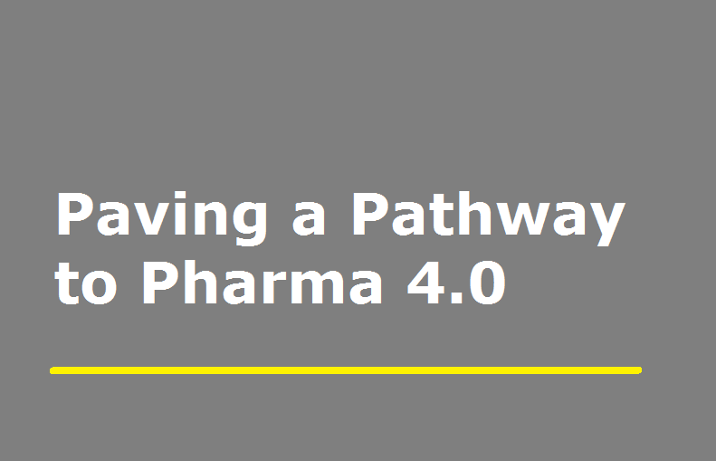 Paving A Pathway To Pharma 4.0