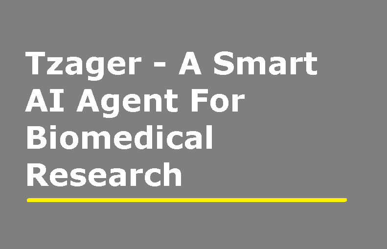 Tzager - A Smart AI Agent For Biomedical Research
