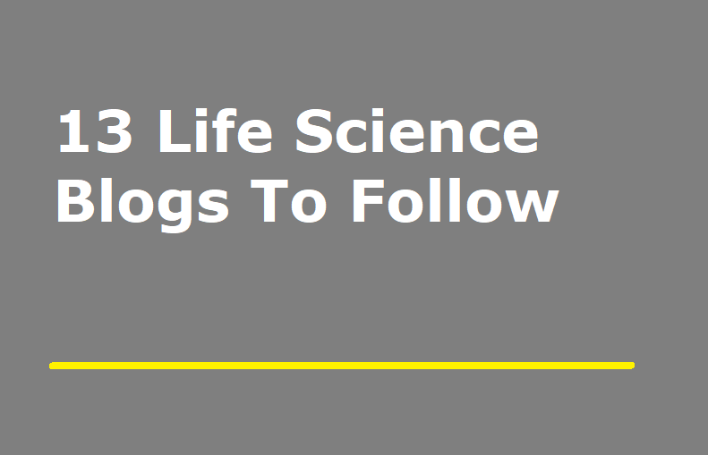 13 Life Science Blogs To Follow