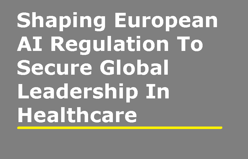 [Interview] Shaping European AI Regulation To Secure Global Leadership In Healthcare